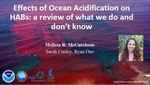 Effects of Ocean Acidification on HABs: A review of what we do and don't know