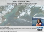 Alaska Ocean Acidification and HABs: Networking and coastal variability